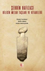Şehrin Hafızası Bilecik Mezar Taşları ve Kitabeleri
