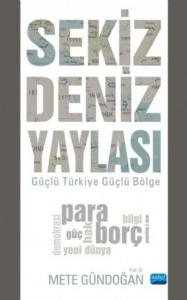 Sekiz Deniz Yaylası-Güçlü Türkiye Güçlü Bölge