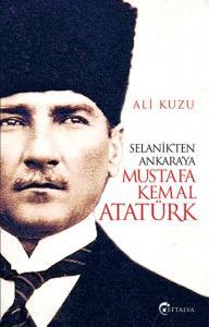 Selanikten Ankaraya Mustafa Kemal Atatürk