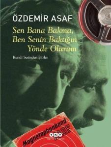 Sen Bana Bakma Ben Senin Baktığın Yönde Olurum Özdemir Asaf'ın Kendi Sesinden Şiirler CD'li