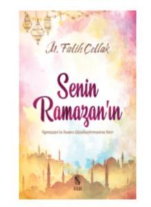 Senin Ramazanın-Ramazanın İnsanı Güzelleştirmesine Dair