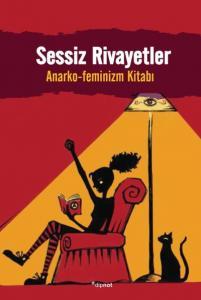 Sessiz Rivayetler Anarko-Feminizm Kitabı