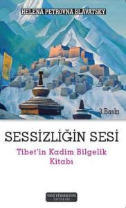 Sessizliğin Sesi - Tibet'in Kadim Bilgelik Kitabı