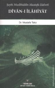 Şeyhi Muslihiddin Mustafa Halveti Divan-ı İlahiyat