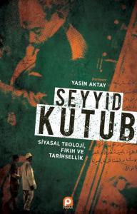 Seyyid Kutup Siyasal Teoloji Fıkıh ve Tarihsellik