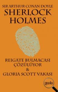 Sherlock Holmes-Reigate Bulmacası Çözülüyor-Gloria Scott Vakası