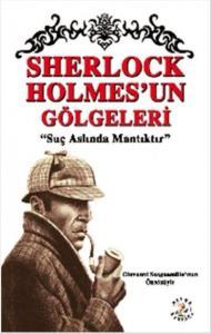 Sherlock Holmes'un Gölgeleri-Suç Aslında Mantıktır