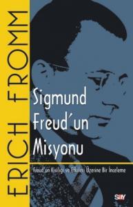 Sigmund Freudun Misyonu-Freudun Kişiliği ve Etkileri Üzerine Bir İnceleme