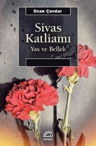 Sivas Katliamı Yas Ve Bellek