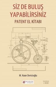 Siz de Buluş Yapabilirsiniz-Patent El Kitabı