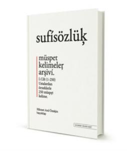 Sufi Sözlük - Müspet Kelimeler Arşivi Cilt 1 (Ciltli)