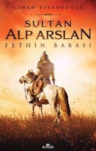 Sultan Alp Arslan-Fethin Babası