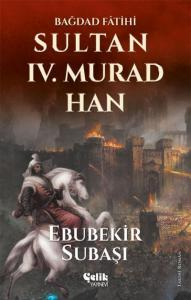 Sultan IV. Murad Han-Bağdad Fatihi