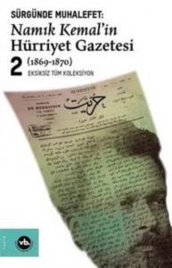 Sürgünde Muhalefet-Namık Kemalin Hürriyet Gazetesi Cilt 2