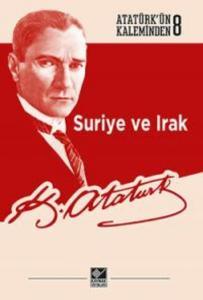 Suriye ve Irak-Atatürkün Kaleminden 8
