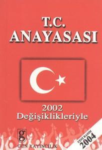 T.C. Anayasası 2002 Değişiklikleriyle