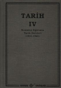 Tarih-IV: Kemalist Eğitimin Tarih Dersleri (1931-1941)