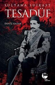 Tesadüf Sultana Suikast