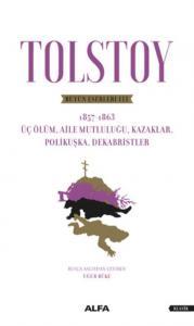 Tolstoy Bütün Eserleri 3 1857-1863 Üç Ölüm-Aile Mutluluğu-Kazaklar-Polikuşka-Dekabristler