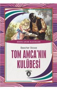 Tom Amcanın Kulübesi-Dünya Çocuk Klasikleri 7-12 Yaş