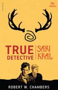True Detective-Sarı Kral
