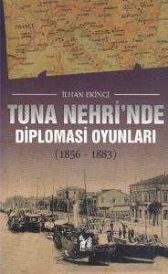 Tuna Nehrinde Diplomasi Oyunları 1856-1883
