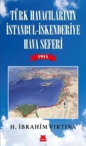 Türk Havacılarının İstanbul-İskenderiye Hava Seferi-1914