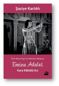 Türk Mata Harinin Hikayesi-Emine Adalet-Kara Kaküllü Kız