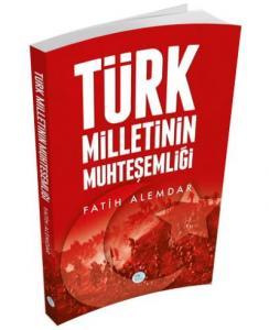 Türk Milletinin Muhteşemliği