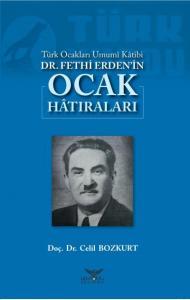 Türk Ocakları Umumi Katibi Dr. Fethi Erdenin Ocak Hatıraları