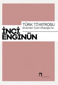 Türk Tiyatrosu-Şinasiden Turan Oflazoğluna