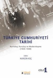 Türkiye Cumhuriyeti Tarihi Kurtuluş Kuruluş ve Modernleşme 1920-1938