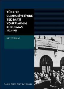 Türkiye Cumhuriyeti'nde Tek-Parti Yönetiminin Kurulması 1923-1931 (K.Kapak)