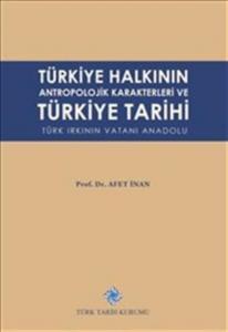 Türkiye Halkının Antropolojik Karakterleri ve Türkiye Tarihi