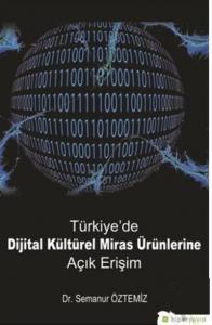 Türkiyede Dijital Kültürel Miras Ürünlerine Açık Erişim