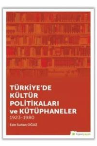 Türkiyede Kültür Politikaları ve Kütüphaneler