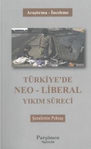Türkiyede Neo Liberal Yıkım Süreci
