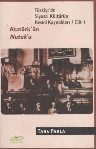 Türkiye'de Siyasal Kültürün Resmi Kaynakları-1: Atatürk'ün Nutuk'u