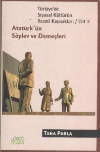 Türkiye'de Siyasal Kültürün Resmi Kaynakları-2: Atatürk'ün Söylev ve Demeçleri