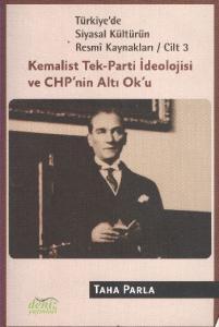 Türkiye'de Siyasal Kültürün Resmi Kaynakları-3: Kemalist Tek-Parti İdeolojisi ve CHP'nin Altı Ok'u