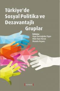 Türkiyede Sosyal Politika ve Dezavantajli Gruplar