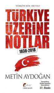 Türkiyenin 180 Yılı Türkiye Üzerine Notlar 1838-2018