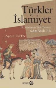 Türkler ve İslamiyet-İlk Müslüman Türk Devleti Samaniler