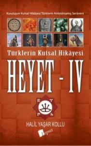 Türklerin Kutsal Hikayesi Heyet IV