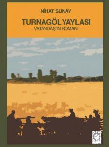 Turnagöl Yaylası-Vatandaşın Romanı
