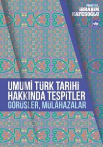 Umumi Türk Tarihi Hakkında Tespitler Görüşler Mülahazalar