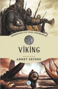 Viking - Medeniyete Yön Veren Uygarlıklar