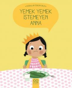 Yemek Yemek İstemeyen Anna-Doğruları Öğreniyorum