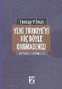 Yeni Türkiyeyi Hiç Böyle Okumadınız