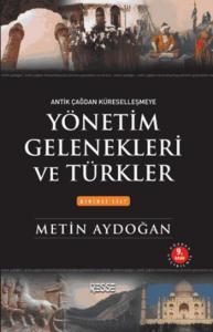 Yönetim Gelenekleri ve Türkler - Birinci Cilt